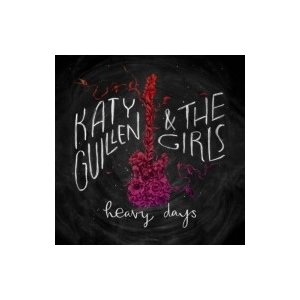 Katy Guillen And The Girls / Heavy Days 輸入盤 〔CD〕|hmv