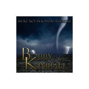 Bobby Kimball / We're Not In Kansas Anymore 国内盤 〔CD〕|hmv