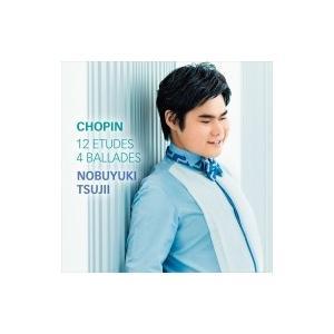 Chopin ショパン / 12のエチュード 作品10、4つのバラード 辻井伸行 国内盤 〔CD〕|hmv