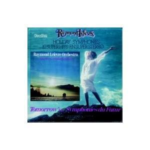 Raymond Lefevre レイモンルフェーブル / Holiday Symphonies  &  Tomorrow's Symphonies Du Futur 輸入盤 〔CD〕|hmv