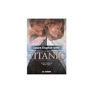Learn English with TITANIC 映画『タイタニック』で学ぶ総合英語 / 角山照彦  〔本〕|hmv