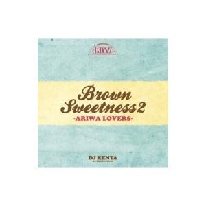 DJ KENTA / BROWN SWEETNESS 2 -ARIWA LOVERS- 国内盤 〔CD〕 hmv