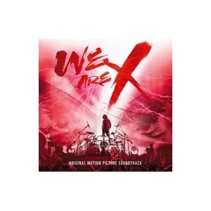 X JAPAN エックスジャパン / 「WE ARE X」 ...