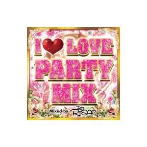 オムニバス(コンピレーション) / I Love Party Mix Mixed By Dj Risa 国内盤 〔CD〕|hmv