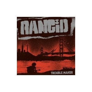 Rancid ランシド / Trouble Maker 国内盤 〔CD〕 hmv