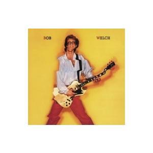 Bob Welch ボブウェルチ / Bob Welch  国内盤 〔CD〕|hmv