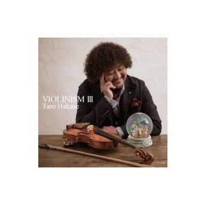葉加瀬太郎 ハカセタロウ / VIOLINISM III 【通常盤】 国内盤 〔CD〕|hmv