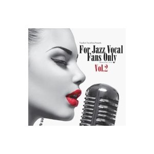 オムニバス(コンピレーション) / For Jazz Vocal Fans Only Vol.2 (紙ジャケット)  国内盤 〔CD〕