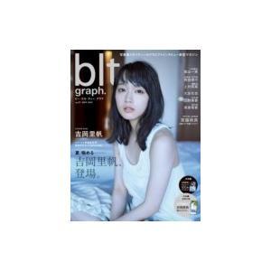 Blt Graph.(ビー・エル・ティ-グラフ) Vol.21 東京ニュースMOOK / 雑誌  〔ムック〕|hmv