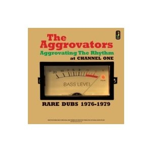 Aggrovators アグロベーターズ / Aggrovating The Rhythm At Channel One 輸入盤 〔CD〕|hmv