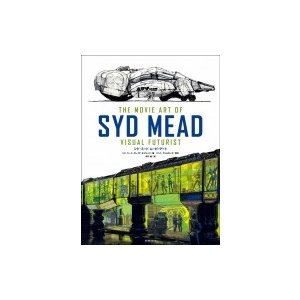 シド・ミード ムービーアート THE MOVIE ART OF SYD MEAD VISUAL FUTURIST / シド・ミード  〔本〕|hmv