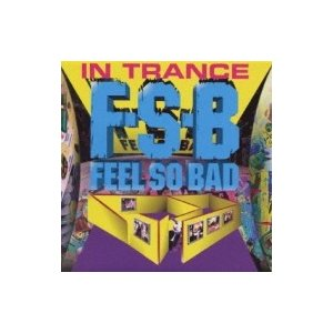 Feel So Bad フィールソーバッド / IN TRANCE  〔CD〕