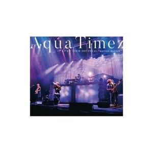 Aqua Timez アクアタイムズ / Aqua Time...