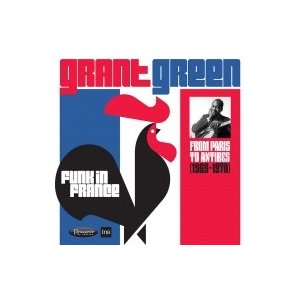 Grant Green グラントグリーン / Funk in France: From Paris to Antibes (1969-1970)【2018 RECORD STORE DAY 限定盤】(3枚組 / 180グラ