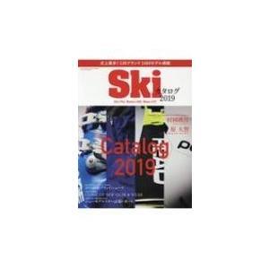 スキーカタログ 2019 ブルーガイド・グラフィック / 実業之日本社 〔ムック〕