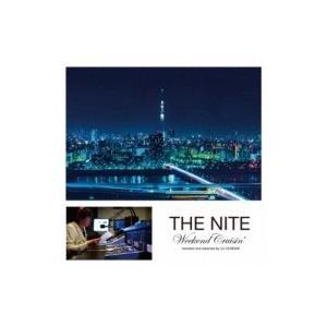 オムニバス(コンピレーション) / Nite〜weekend Cruisin'〜narrated And Selected By Dj Ohnishi 国内盤 〔CD〕|hmv