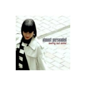 Swing Out Sister スウィングアウトシスター / Almost Persuaded 国内盤 〔CD〕|hmv