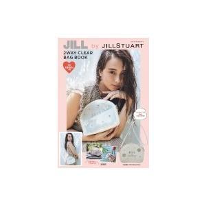 JILL by JILLSTUART 2WAY CLEAR BAG BOOK / 書籍  〔ムック〕|hmv