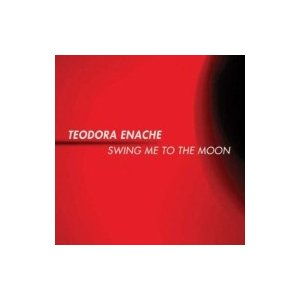 Teodora Enache / Swing Me To The Moon  輸入盤 〔CD〕