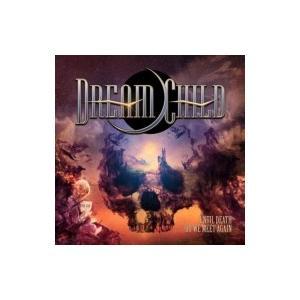 Dream Child / Until Death Do We Meet Again 国内盤 〔CD〕|hmv