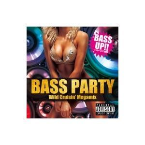 オムニバス(コンピレーション) / BASS PARTY -Wild Cruisin' Megamix- 国内盤 〔CD〕|hmv