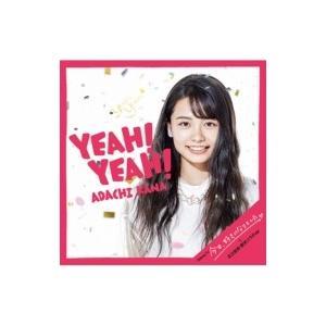 足立佳奈 / Yeah!Yeah! 【期間生産限定盤】(CD+グッズ)  〔CD〕|hmv