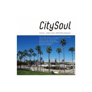 オムニバス(コンピレーション) / City Soul: Futures - Today's Soul,  AOR  &  Blue Eyed Soul 国内盤 〔CD〕|hmv