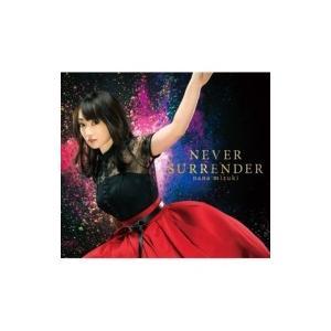 水樹奈々 ミズキナナ / NEVER SURRENDER  〔CD Maxi〕 hmv