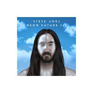 Steve Aoki スティーブアオキ / Neon Future.3  国内盤 〔CD〕|hmv