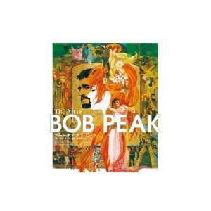 アート オブ ボブ・ピーク The Art of BOB PEAK / トム・ピーク  〔本〕 hmv
