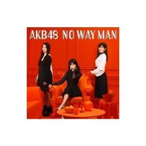 AKB48 / NO WAY MAN 【Type B】(+DVD)  〔CD Maxi〕|hmv