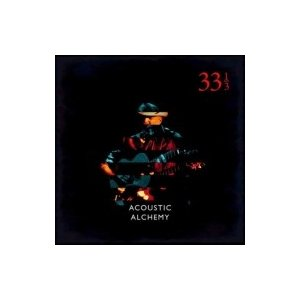 Acoustic Alchemy アコースティックアルケミー / Thirty Three And A Third 輸入盤 〔CD〕