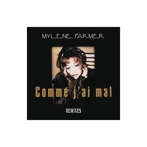 Mylene Farmer ミレーヌファルメール / Comme J'ai Mal  〔12in〕