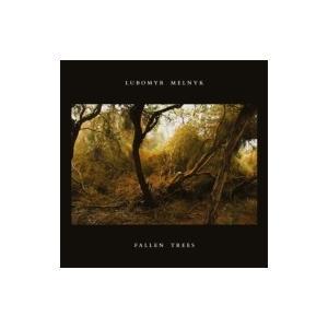 Lubomyr Melnyk / Fallen Trees 輸入盤 〔CD〕 hmv