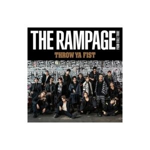 THE RAMPAGE from EXILE TRIBE / THROW YA FIST (+DVD)  〔CD Maxi〕|hmv