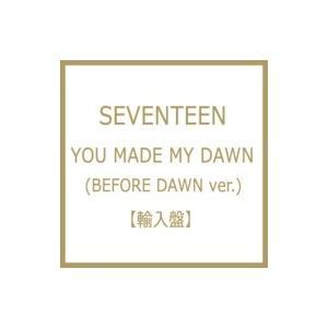 SEVENTEEN / 6th Mini Album:  YOU MADE MY DAWN (BEFORE DAWN ver.)  〔CD〕|hmv