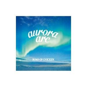 BUMP OF CHICKEN / aurora arc 【初回限定盤A】(+DVD)  〔CD〕|hmv