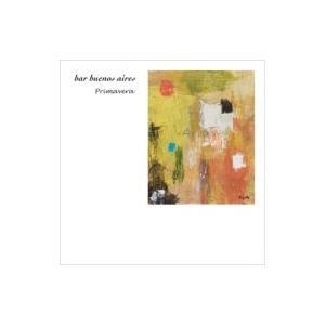 オムニバス(コンピレーション) / bar buenos aires - Primavera 国内盤 〔CD〕|hmv