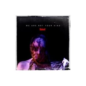 Slipknot スリップノット / We Are Not Your Kind 国内盤 〔CD〕