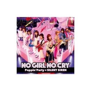 Poppin'Party×SILENT SIREN / NO GIRL NO CRY (+Blu-ray) 国内盤 〔CD Maxi〕