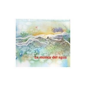 Carlos Aguirre / La Musica Del Agua〜水の音楽  国内盤 〔CD〕