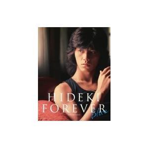 HIDEKI FOREVER blue(ヒデキ フォーエバー ブルー)[+CD] / 西城秀樹 サイジョウヒデキ  〔本〕