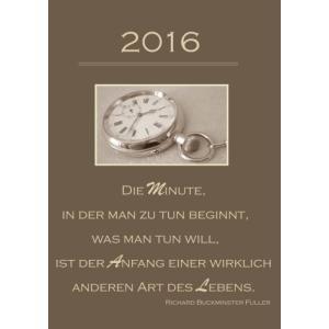 dicker TageBuch Kalender 2016  Die Minute in der man zu tun beginnt (...) : hobipoke