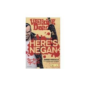 ウォーキング・デッドHERE'S NEGAN/ロバート・カークマン