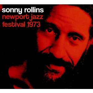 ソニー・ロリンズ Sonny Rollins  / Newport Jazz Festival 1973 hoyhoy-records