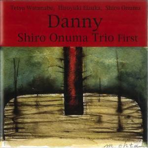 大沼志朗トリオ / Danny|hoyhoy-records