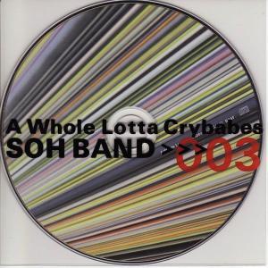 SOH BAND / A Whole Lotta Crybabes|hoyhoy-records
