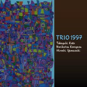 加藤崇之・是安則克・山崎比呂志 / TRIO 1997|hoyhoy-records
