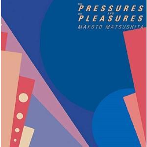 松下誠 / THE PRESSURES AND THE PLEASURES(+4) hoyhoy-records
