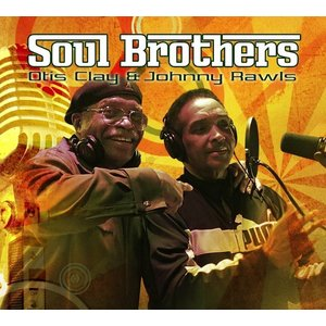 オーティス・クレイ&ジョニー・ロウルズ Otis Clay & Johnny Rawls/ソウル・ブラザース:ソウル|hoyhoy-records